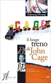 Il lungo treno di John Cage - Librerie.coop
