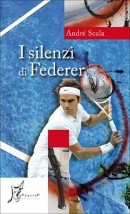 I silenzi di Federer - copertina