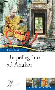 Un pellegrino ad Angkor - copertina