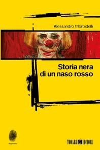 Storia nera di un naso rosso - Librerie.coop