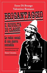 Brigantaggio e rivolta di classe. Le radici sociali di una guerra contadina - Librerie.coop