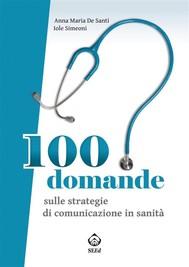 100 domande sulle strategie di comunicazione in sanità - copertina