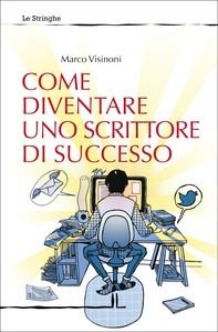 Come diventare uno scrittore di successo - Librerie.coop