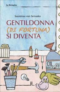 Gentildonna (di fortuna) si diventa - Librerie.coop