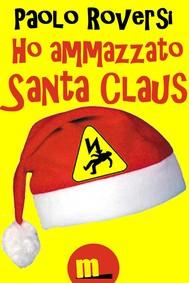 Ho ammazzato Santa Claus - copertina
