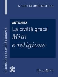 Antichità - La civiltà greca - Mito e religione - copertina