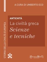 Antichità - La civiltà greca - Scienze e tecniche - copertina