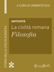 Antichità - La civiltà romana - Filosofia - copertina
