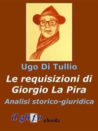 Le requisizioni di Giorgio La Pira. Analisi storico-giuridica  - Librerie.coop