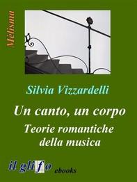 Un canto, un corpo. Teorie romantiche della musica - Librerie.coop