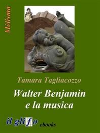 Walter Benjamin e la musica - Librerie.coop