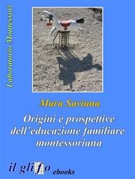 Origini e prospettive dell'educazione familiare montessoriana - Librerie.coop