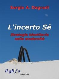 L'incerto Sé. Strategie identitarie nella modernità - Librerie.coop