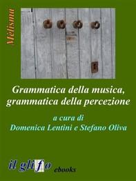 Grammatica della musica, grammatica della percezione - Librerie.coop