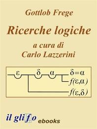 Ricerche Logiche. A cura di Carlo Lazzerini. - Librerie.coop