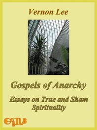 Gospels of Anarchy, and Other Contemporary Studies - Librerie.coop