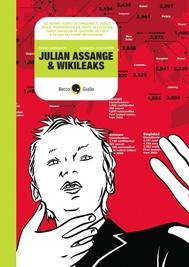 Julian Assange, dall'etica hacker a WikiLeaks - copertina