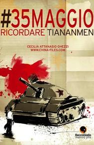 #35maggio, ricordare Tiananmen - copertina
