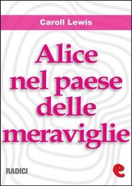 Alice nel Paese delle Meraviglie (Alice's Adventures In Wonderland ) - copertina