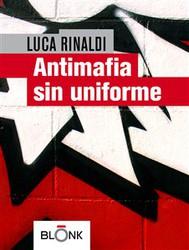 Antimafia sin uniforme - copertina