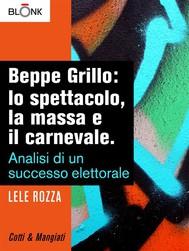 Beppe Grillo: lo spettacolo, la massa e il carnevale. - copertina