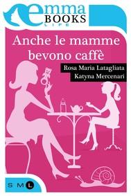 Anche le mamme bevono caffè - copertina