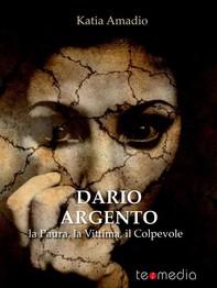 Dario Argento. La Paura, la Vittima, il Colpevole - Librerie.coop