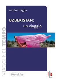 Uzbekistan: un viaggio - Librerie.coop