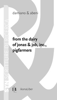 From the dairy of Jonas & Job, inc., pigfarmers - copertina