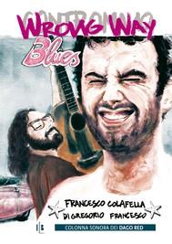 Wrong Way Bues / Contromano Blues - copertina