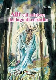 Alit e il mistero del lago di cristallo - copertina