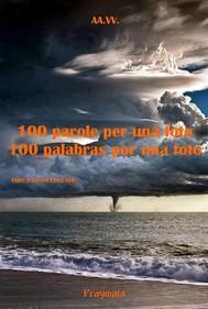 100 parole per una foto - 100 palabras por una foto - copertina