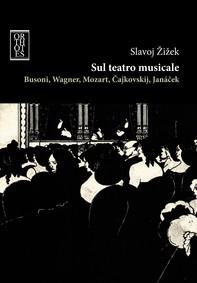 Sul teatro musicale. Busoni, Wagner, Mozart, Cajkovskij, Janacek - Librerie.coop
