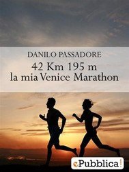 42 Km e 195 m, la mia Venice Marathon - copertina