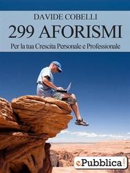 299 Aforismi per la tua crescita Personale e Professionale - copertina