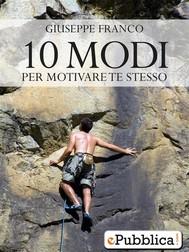 10 Modi per Motivare Te Stesso - copertina