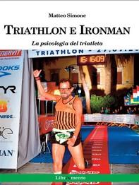 Triathlon e Ironman. La psicologia del triatleta - Librerie.coop