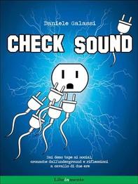 Check sound. Dai demo tape ai social, cronache dall'underground e riflessioni a cavallo di due ere - Librerie.coop