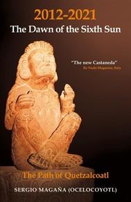 2012-2021: The Dawn of the Sixth Sun The Path of Quetzalcoatl - copertina