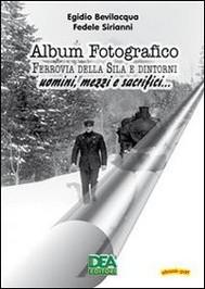 Album Fotografico - Ferrovia della Sila e dintorni - copertina