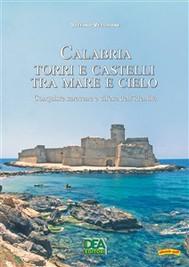 Calabria Torri e castelli tra mare e cielo - Conquiste saracene - copertina