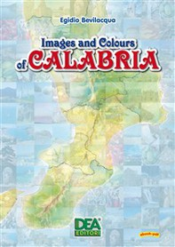 Images and Colours of Calabria - Librerie.coop