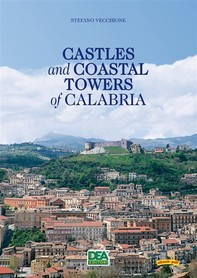 Castles and Coastal Towers of Calabria - Librerie.coop