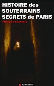 Histoire des souterrains secrets de Paris - copertina