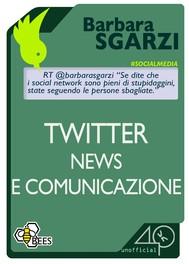 Twitter, news e comunicazione - copertina