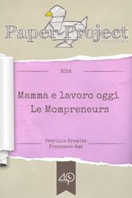 Mamma e lavoro oggi - Le Mompreneurs (Per una migliore conciliazione famiglia-lavoro) - copertina