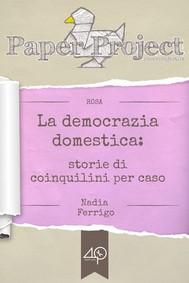 La democrazia domestica. Storie di coinquilini per caso - copertina