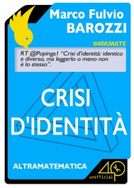 Crisi d'identità. Identico e diverso tra matematica, letteratura e gioco - copertina
