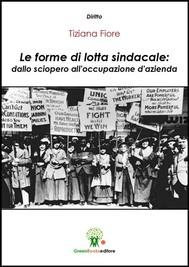 Le forme di lotta sindacale: dallo sciopero all'occupazione d'azienda - copertina