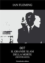 007 il grande slam della morte - copertina
